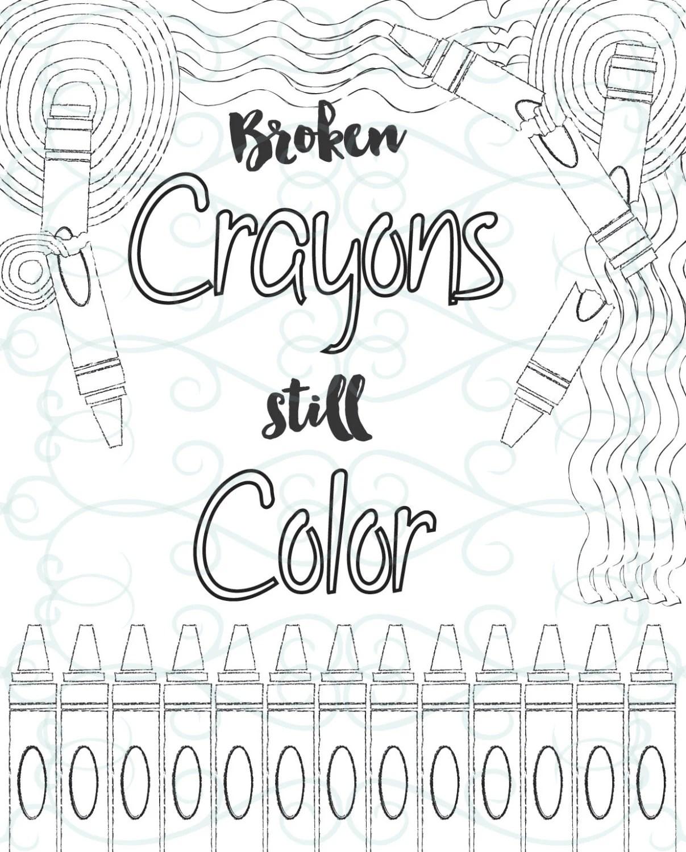 Adult Inspirational Coloring Page Printable 10 Broken Crayons