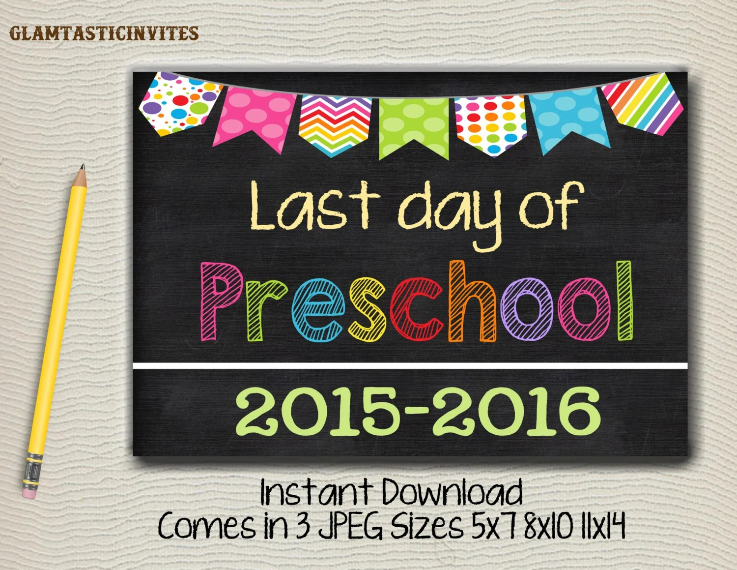 Last Day Of School Sign Last Day Of Preschool By Glamtasticinvites