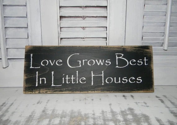 Love Grows Best In Little Houses Sign Primitive Rustic Country