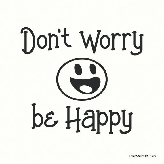 Don't Worry be Happy Decal by QualitySigns