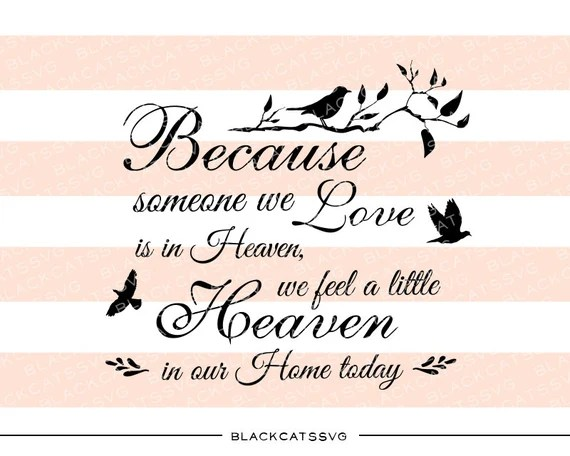 Download Because someone we love is in Heaven SVG file by BlackCatsSVG