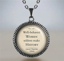 Well-behaved Women Seldon Make History necklace, quote pendant, quote necklace, quote jewelry funny quote necklace
