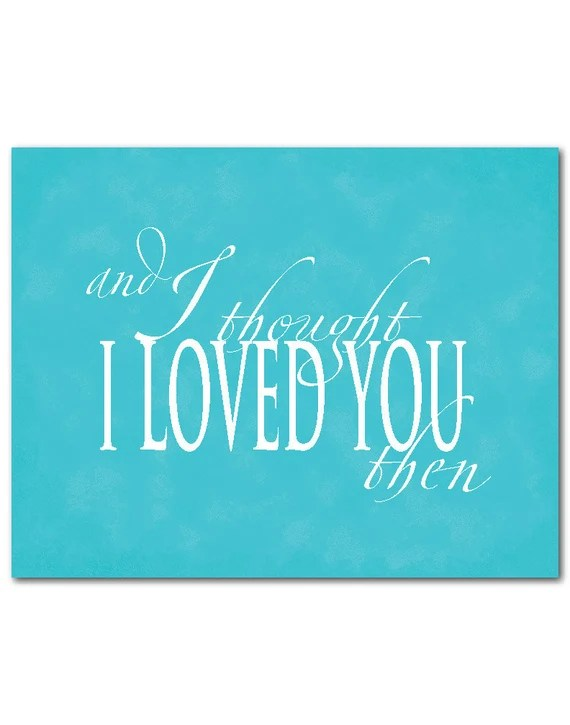 Download and I thought I loved you then song lyrics typography wall