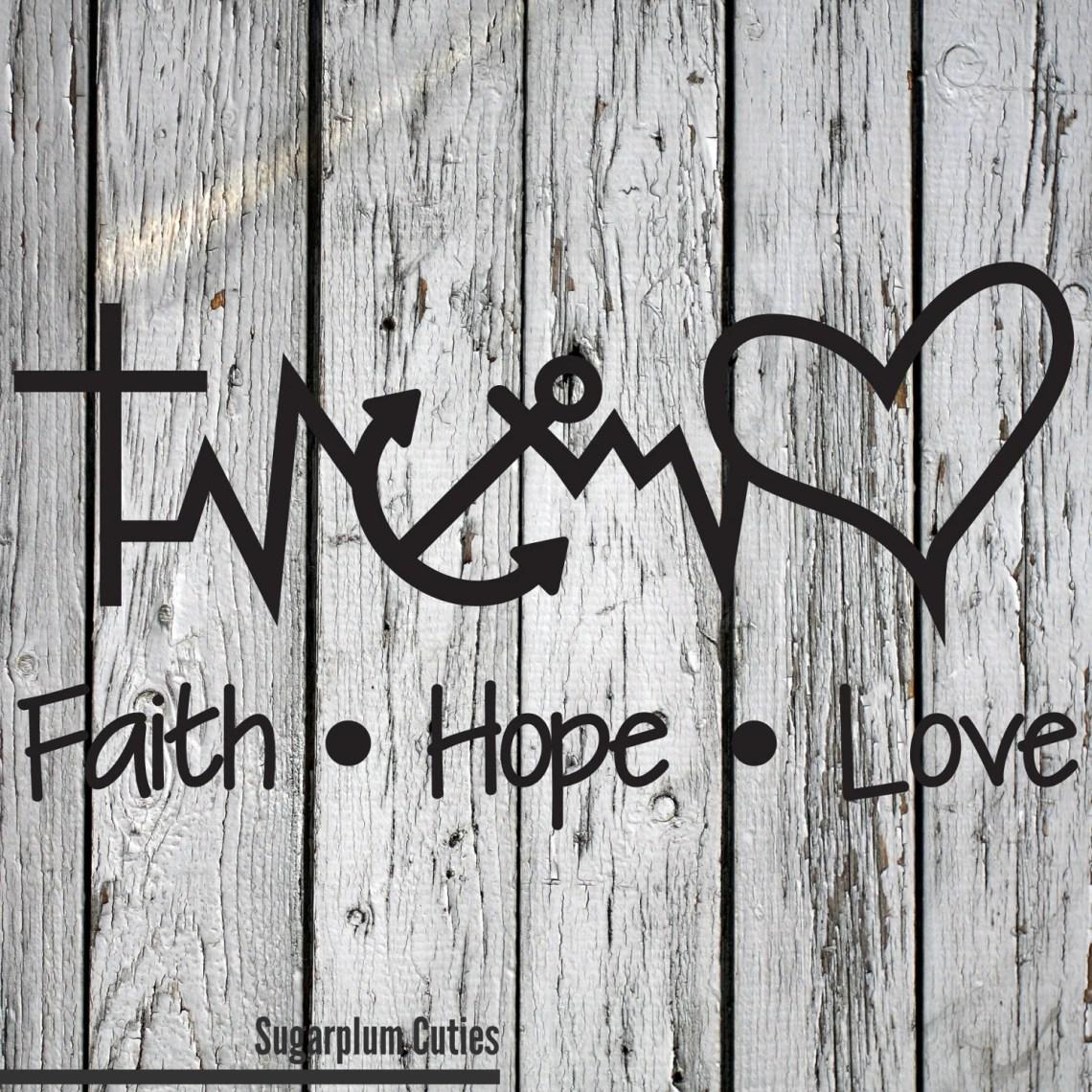 Download SVG PNG DXF Cut File Faith Hope Love by MySugarplumCuties ...