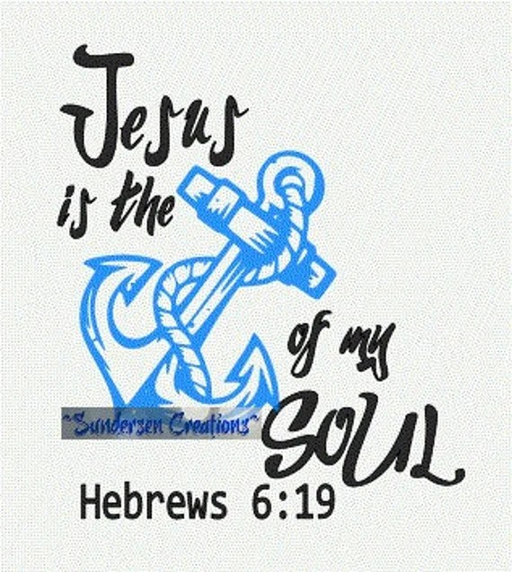 Download Jesus is the Anchor of my Soul SVG by SundersenCreations ...