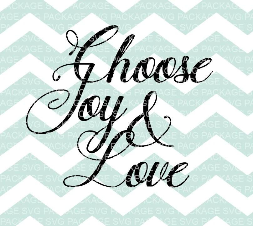 Download SVG File Choose Joy and Love Cut File Cricut Explore Vinyl