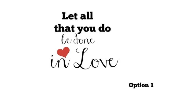 Download Let all you do be done in love Bible decal wedding decal