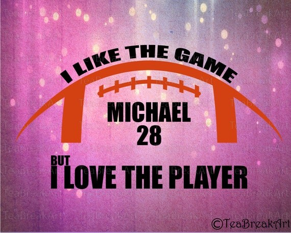 Download I like the game but I love the player Football by TeaBreakArt