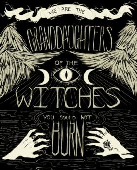Image result for we are the granddaughters of all the witches