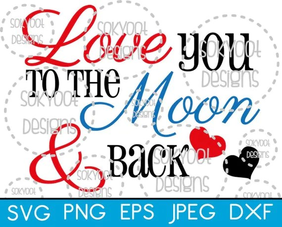 Download Love you to the Moon and Back Instant Digital Download SVG