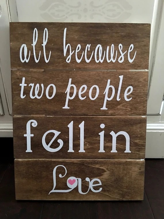 Download All Because Two People Fell In Love Wooden Sign by ...