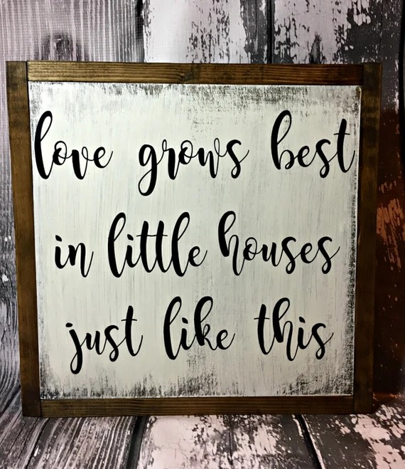Download Love Grows Best In Little Houses Just Like This Love Grows