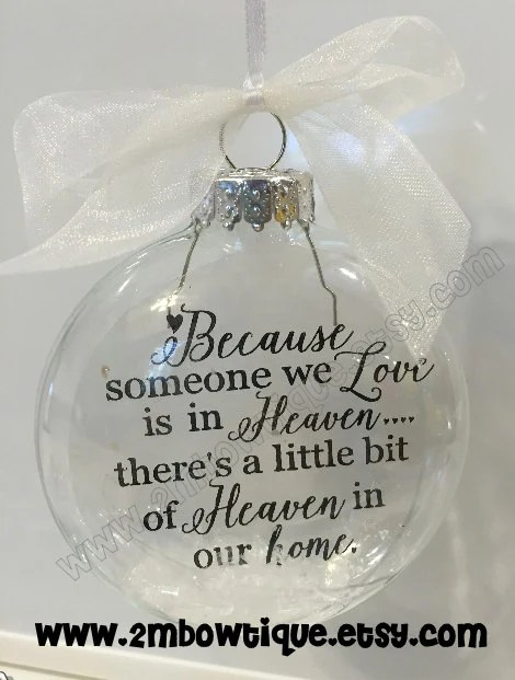 Download Because Someone We Love Is In Heaven Ornament. Glass. Includes