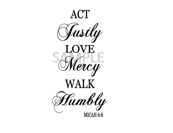 Download Act Justly Love Mercy Walk Humbly Micah 6:8 Digital File