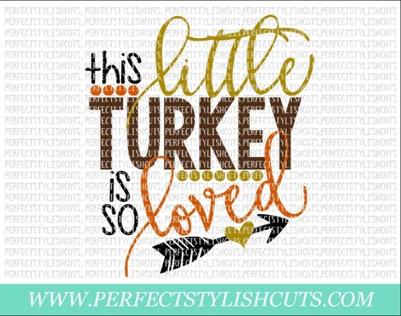 Download This Little Turkey Is So Loved SVG DXF EPS png Files for