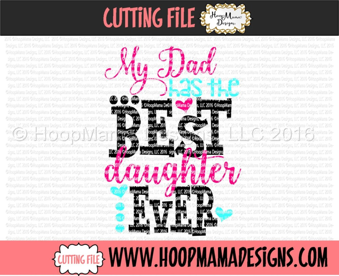 Download My Dad Has The Best Daughter Ever SVG DXF EPS and png Files
