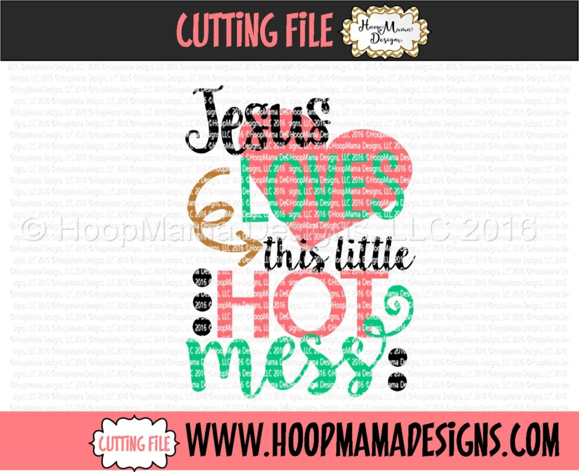 Download Jesus Loves This Little Hot Mess SVG DFX EPS and png Files for