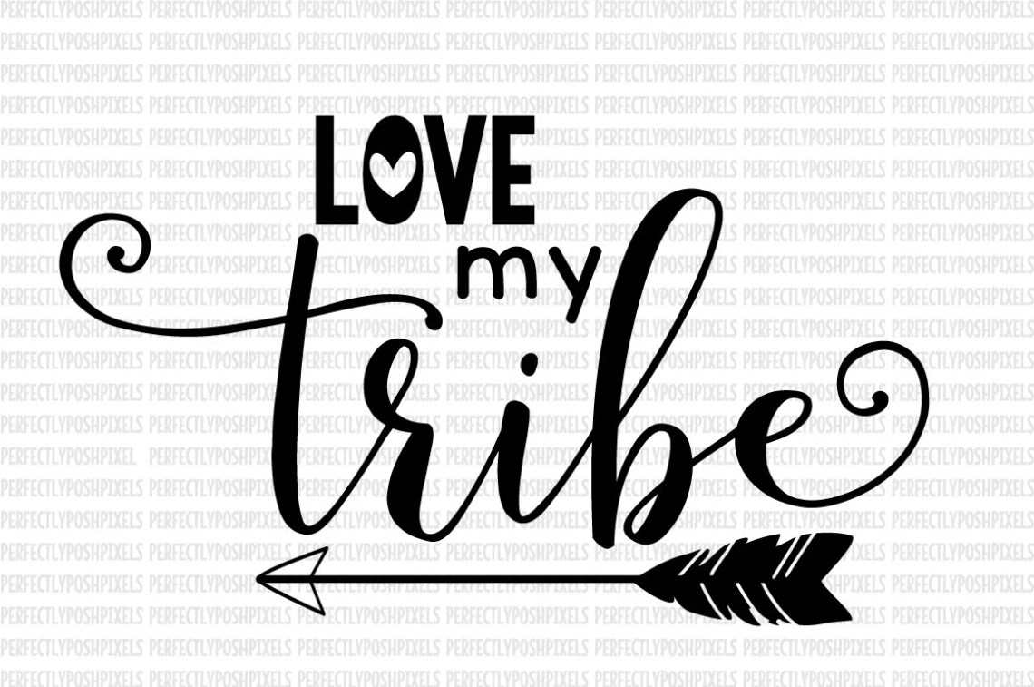 Download Love my tribe Raising my tribe SVG DXF EPS png Cut Files Clip