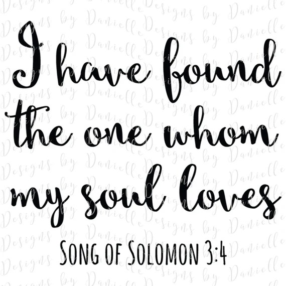 Download I Have Found The One Whom My Soul Loves SVG Cutting File