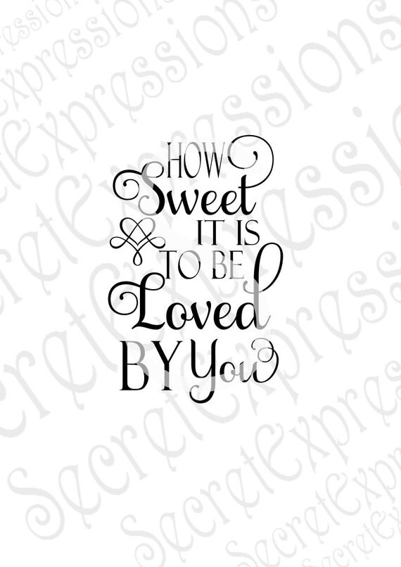 Download How Sweet It Is To Be Loved By You Svg Wedding Svg Valentine
