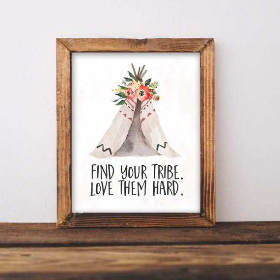 Download Tribal Printable Wall Art Find your tribe love them hard