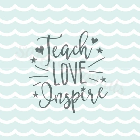 Download Teach Love Inspire SVG Teacher SVG Vector file. Cricut Explore