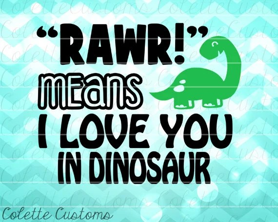 Download Rawr Means I Love You in Dinosaur SVG EPS DXF by ...