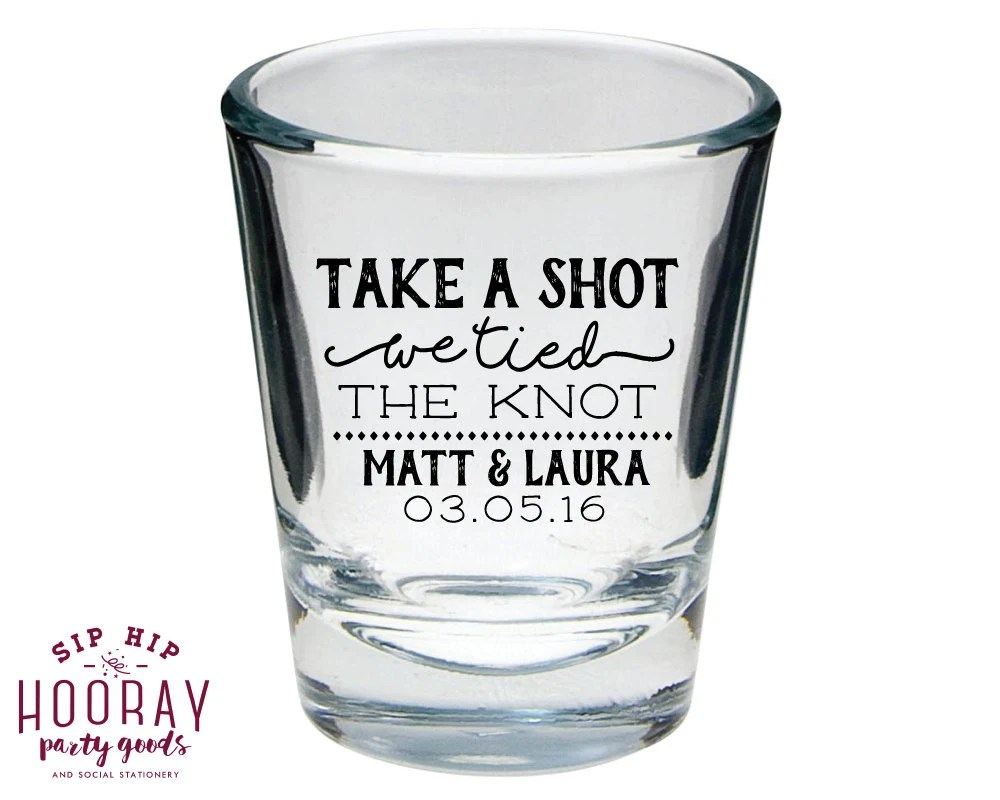 Take A Shot Wedding Favors We Tied The Knot Shot Glass
