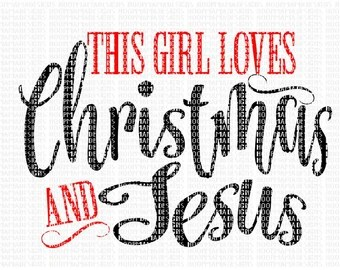 Download Monogrammed This Girl Loves Christmas and Jesus Long Sleeved