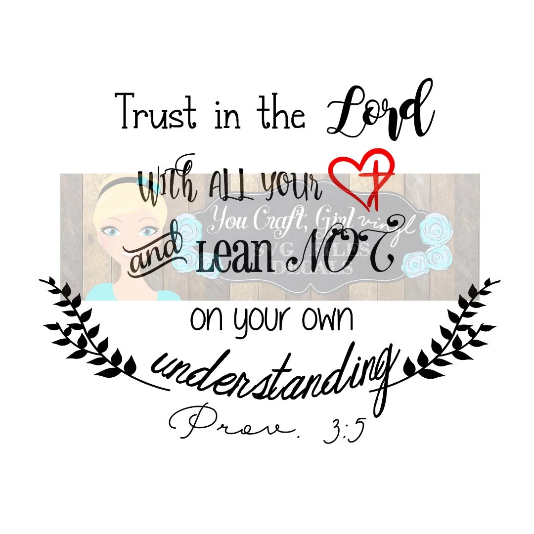 Trust In The Lord With All Heart Proverbs 3 5 Svg Dxf