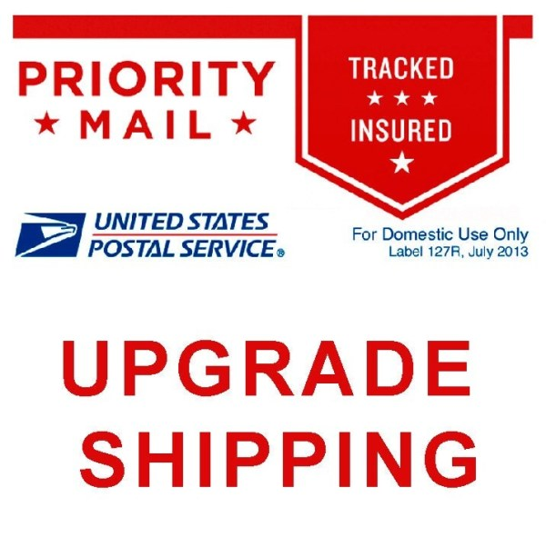 USPS Priority Mail 2-3 Day Shipping UPGRADE to any order.