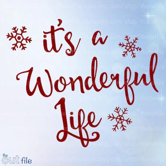 Its A Wonderful Life Svg Christmas Svg Dxf Cutting File