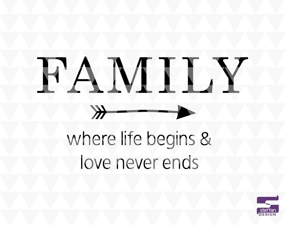 Download Family where life begins and love never ends SVG PDF
