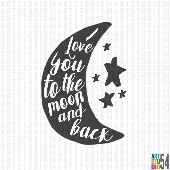 Download I Love You to the Moon and Back SVG Cut File - Digital ...