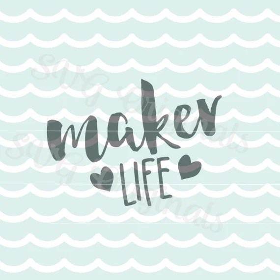 Download Maker Life Crafting SVG Vector file. Cricut Explore and more