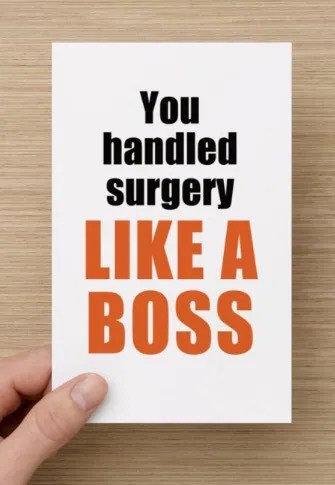 You Handled Surgery Like A Boss Get Well Greeting Card