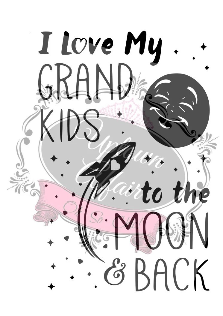 Download I Love My Grandkids To The Moon And Back Svg : No Greater ...