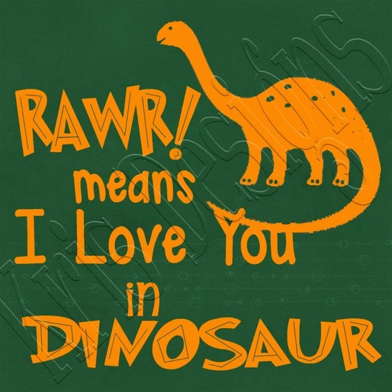 Download Rawr Means I Love You in Dinosaur SVG PNG JPG from ...