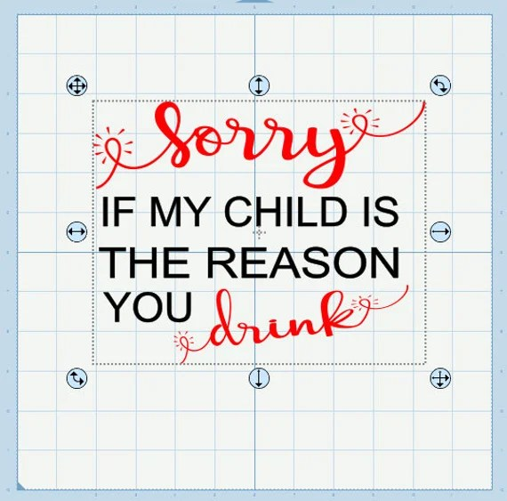 Download Sorry if my child is the reason you drink! Teacher ...