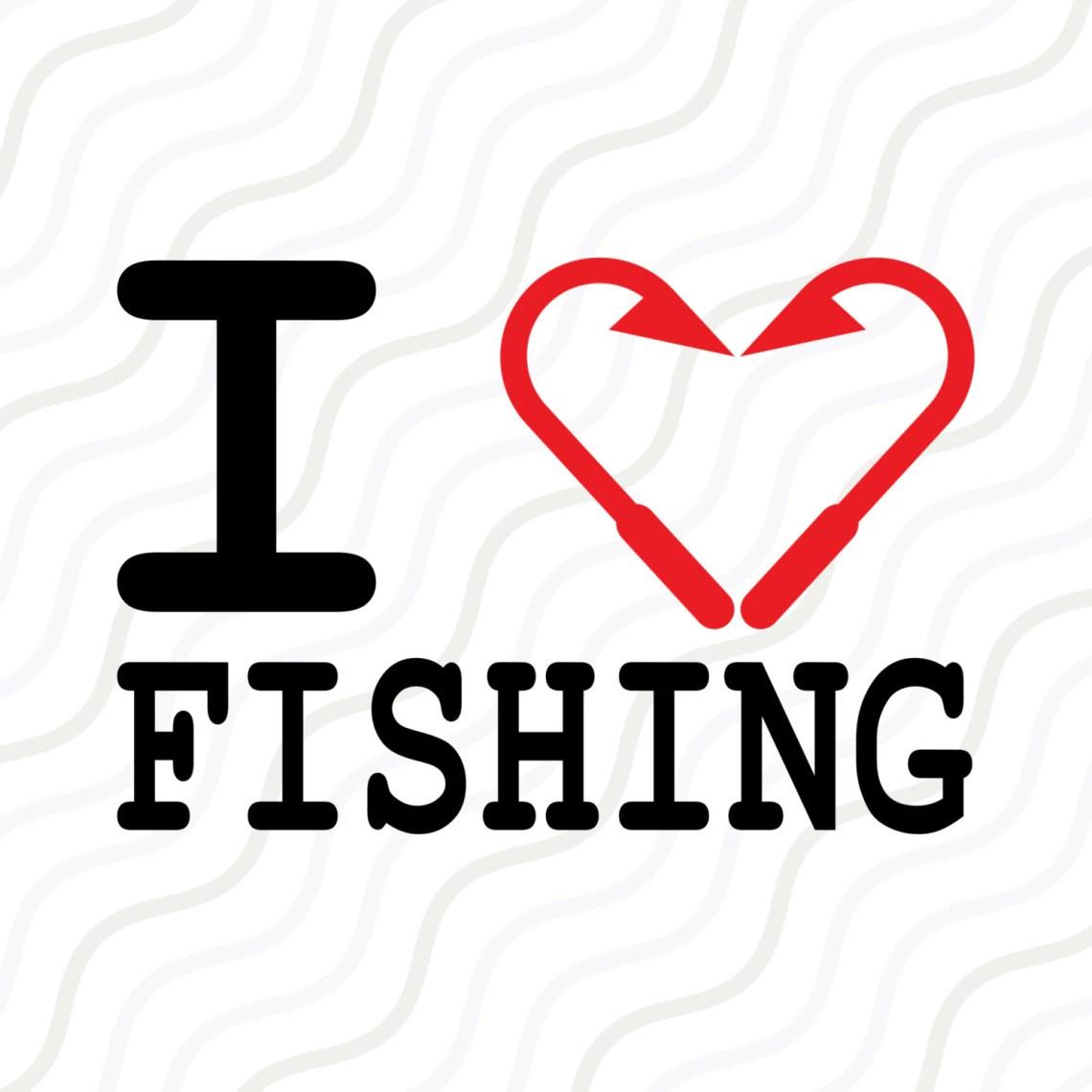 Download I Love Fishing SVG, Fish Hook SVG, Fishing SVG Cut table ...