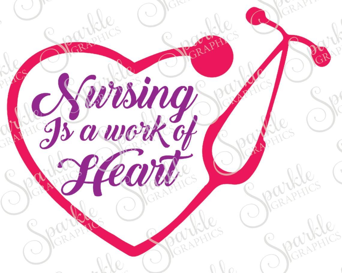 Download Nursing Is A Work Of Heart Cut File CNA svg RN svg lpn svg ...