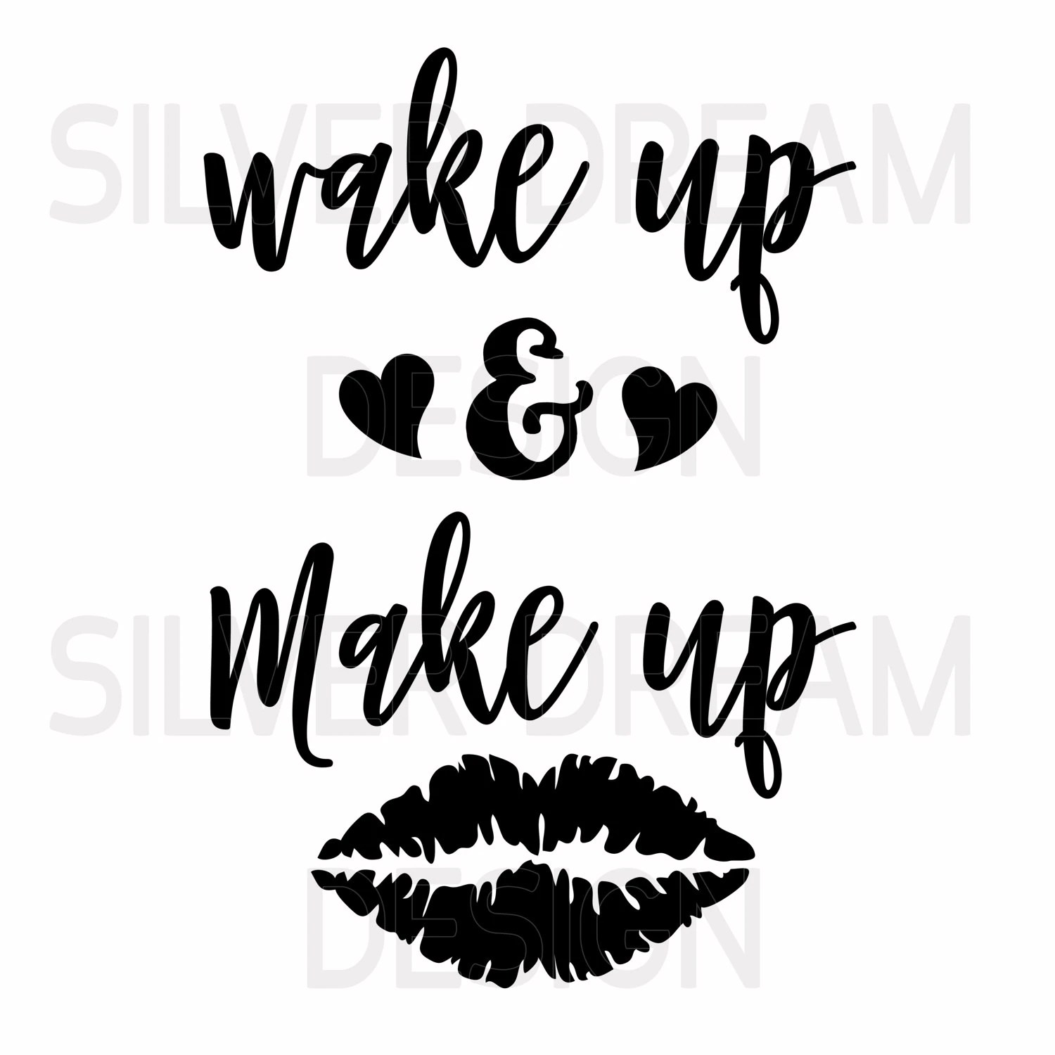 Wake Up And Make Up Svg File Coffee Quote Svg Make Up