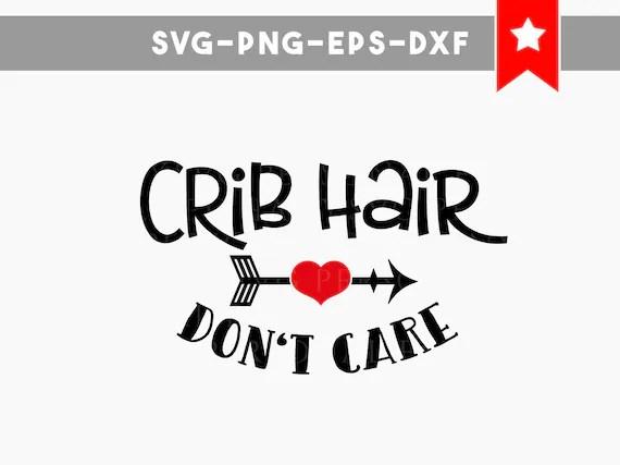 Download crib hair dont care svg baby svg baby onesie svg svg files