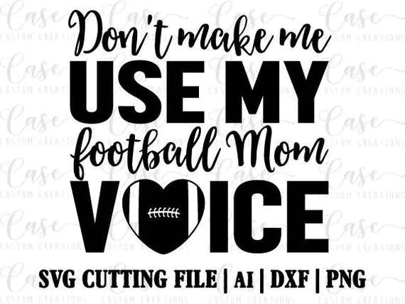 Football Mom Voice SVG Cutting File Ai Dxf And Png Instant