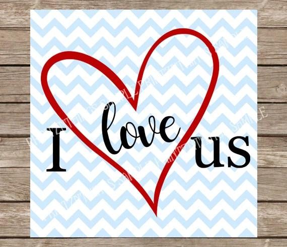 Download I Love Us svg Love svg Heart svg Home Decor svg Family svg