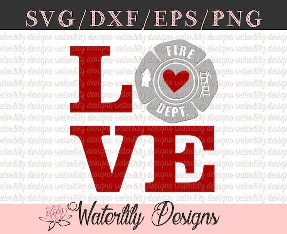 Download Firefighter Love SVG/DXF Cut File Instant Download Vector