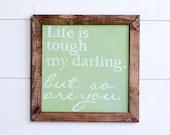 Life is Tough Darling, Bu...