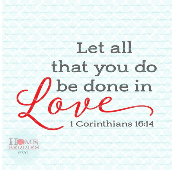 Download Let All That You Do Be Done In Love 1 Corinthians 16 14 Bible