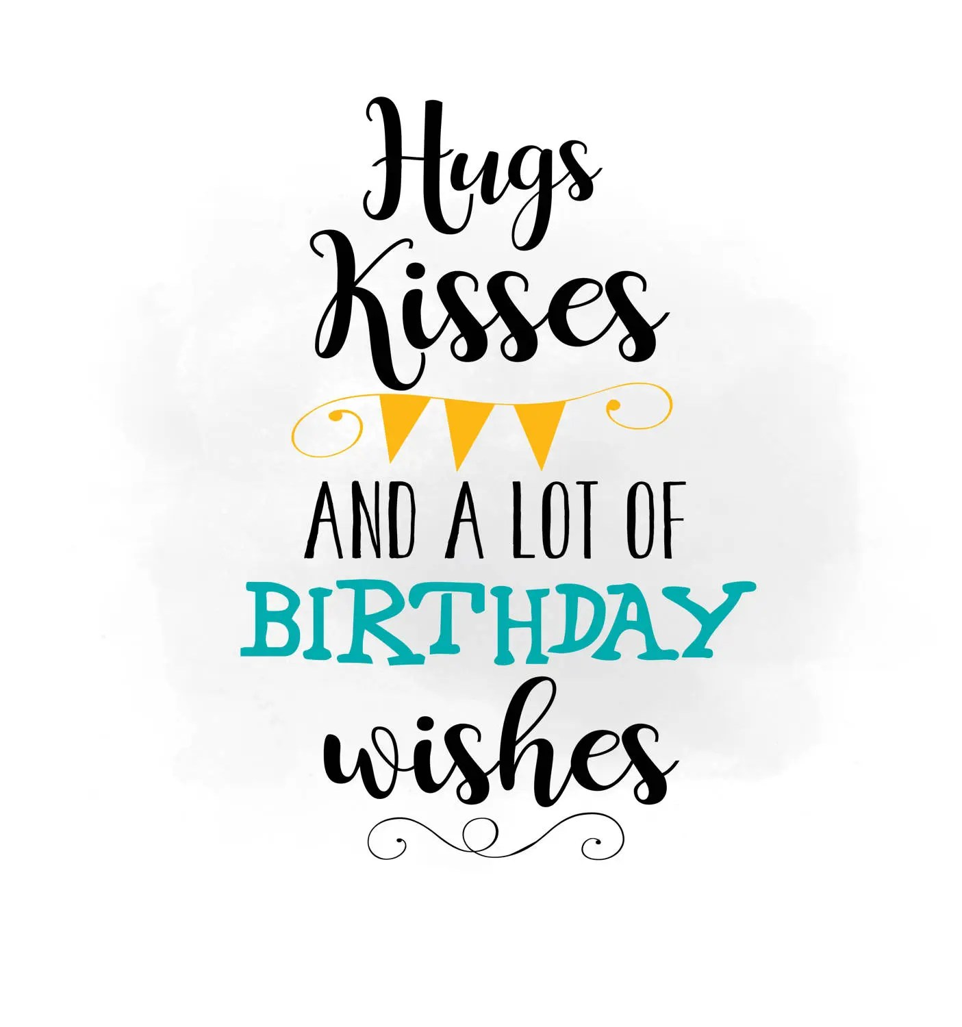 Hugs Kisses Birthday Wishes Svg Clipart Birthday Quote Word