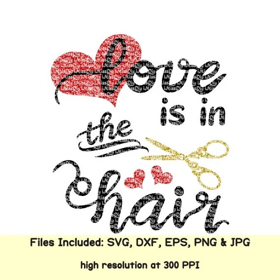 Download Love is In the hair stylist hairstylist Svg files for ...